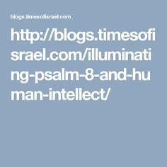 Illuminating Psalm 8 and Human Intellect Kabbalat Shabbat, Books 2016, Oppression, Psalms, Israel, Blog, Times, Persecution