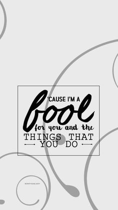 Fool for you Song Lyric Quotes, Music Lyrics, Zayn Malik Lyrics, Lyrics To Live By, Yours Lyrics, Film Music Books, Sound Of Music, Finding Peace, My Favorite Music