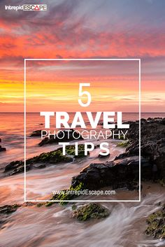 5 travel photography tips for beginners, from Intrepid Escape