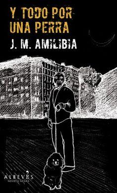 """Hoy os presentamos una de las novedades de 2014 de la editorial Alrevés: """"Y todo por una perra"""", de J. M. Amilibia. Una obra en la que se entremezcla la corrupción y la crueldad con un elenco de personajes verdaderamente pintorescos.  http://universolamaga.com/blog/porunaperra"""