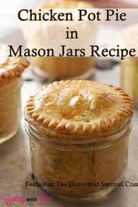 The Homestead Survival | Chicken Pot Pie in Mason Jars Recipe | http://thehomesteadsurvival.com