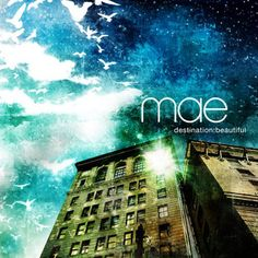 MAE | Destination: Beautiful