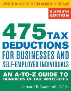 475 Tax Deductions for Businesses and Self-Employed Individuals : An A-To-Z Guide to Hundreds of Tax Write-Offs by Bernard B. Kamoroff Paperback) for sale online Small Business Tax, Starting Your Own Business, Business Advice, Home Based Business, Business Planning, Online Business, Business Grants, Tax Deductions, Money Management