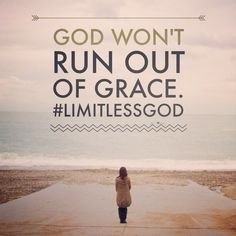 """John 1:16 """"For from His fullness we have all received, grace upon grace."""" We serve and are loved by a #limitlessGod. Live without limits today, assured of His Grace."""