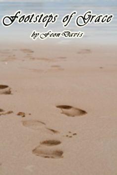 Footsteps of Grace by Feon Davis, http://www.amazon.co.uk/dp/B00VR4NHEY/ref=cm_sw_r_pi_dp_PKfkvb0W98QV4