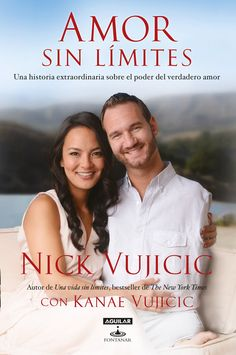 """It Doesn't Take a Perfect Person to Find a Perfect Love Even though he was born without arms or legs, Nick Vujicic created a """"ridiculously good life."""" But after dating disappointments and a failed relationship, he reached his mid-twenties worried that Nick Vujicic, Failed Relationship, Relationship Bases, Relationships, New York Times, Love Without Limits, World Library, Love Conquers All, Lasting Love"""