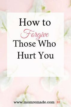 5 Burning Reasons Why You Need to Forgive Those Who Hurt You - Mom Remade Mom Remade Christian Marriage, Christian Parenting, Christian Quotes, Christian Women, Christian Living, Christian Faith, Jesus Quotes, Bible Quotes, Year Quotes
