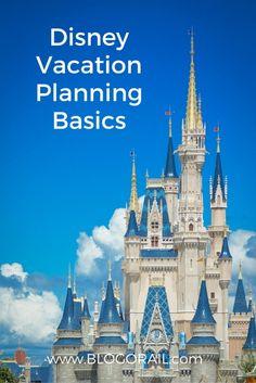 Disney Vacation Planning Basics - The Blogorail