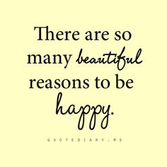 How true this is. How simple life has become now that true beauty surrounds  life. Free from the ugliness of another time, all the beauty, love and laughter that the world has to offer makes yesterday a distant memory, today magical and tomorrow full of endless possibilities.