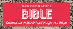 Budget Traveller | Travel in style, on a budget.