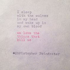 The Blooming of Madness poem by Christopher Poindexter Writing Quote Poem Quotes, Words Quotes, Wise Words, Life Quotes, Sayings, Daily Quotes, Pretty Words, Beautiful Words, R M Drake