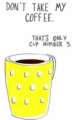 Don't take my coffee!