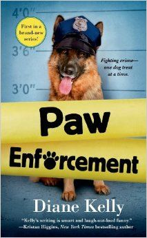 Paw Enforcement: Diane Kelly: 9781250048349: Amazon.com: Books - Delivery date June 2014