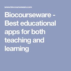 Biocourseware - Best educational apps for both teaching and learning