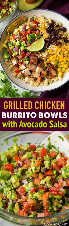 Grilled Chicken and Quinoa Burrito Bowls with Avocado Salsa   Cooking Classy