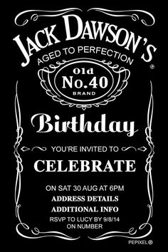 Trendy Ideas Birthday Party Ideas For Adults Men Jack Daniels Jack Daniels Party, Jack Daniels Birthday, Jack Daniels Label, Personalised Party Invitations, 21st Birthday Invitations, Adult Birthday Party, 40th Birthday Parties, 25 Birthday, 50th Birthday Party Ideas For Men
