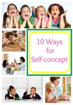 Parenting: 10 Ways to Nurture Your Child's Self-Concept