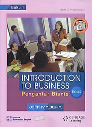INTRODUCTION TO BUSINESS – Pengantar Bisnis EDISI 4 Buku 1, Jeff Madura