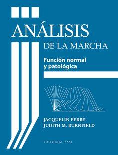 Análisis de la marcha : función normal y patológica / Jacquelin Perry, Judith M…
