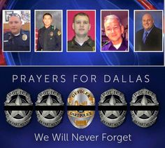 Dallas Sniper Attack.....Rest in Peace Police Officer's Brent Thompson, Senior Corporal Lorne Ahrens, Michael Krol, Sergeant Michael Smith and Police Officer Patrick Zamarripa.