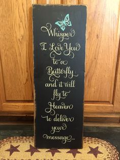 """Primitive """"Whisper I love you to a butterfly and it will fly to Heaven to deliver your message"""" wood sign - your color choice by CCWD on Etsy Pallet Crafts, Pallet Art, Pallet Signs, Wood Crafts, Diy Crafts, Rustic Signs, Wooden Signs, Phrase Cute, Vinyl Projects"""