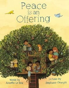 Peace is an Offering by Annette LeBox and Stephanie Graegin: Outstanding picture book for kids.