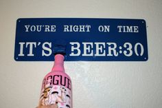 It's Beer Thirty wall mounted Bottle Opener by ArchitaraDesign, $40.00
