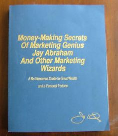 Money Making Secrets of Marketing Genius Jay Abraham Mr X Book and Other…