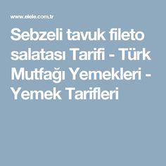 Sebzeli tavuk fileto salatası Tarifi - Türk Mutfağı Yemekleri - Yemek Tarifleri