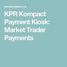 KPR Kompact Payment Kiosk: Market Trader Payments