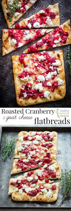 Blog post at Healthy Seasonal Recipes : This roasted cranberry and goat cheese flatbread is a naan traditional pizza. It is an unexpected holiday party appetizer.       [..]