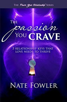 The Passion You Crave: 5 Relationship Keys That Love Needs To Thrive (Power Your Relationship Book 2).   Read the rest of this entry » http://datingandpersonal.com/the-passion-you-crave-5-relationship-keys-that-love-needs-to-thrive-power-your-relationship-book-2/ #C.O.L.D.Press, #Ebook, #NateFowler, #RELIGION/ChristianLife/Relationships #Dating