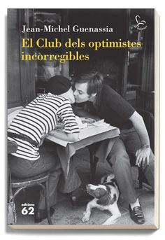 El Club dels optimistes incorregibles / Jean-Michel Guenassia