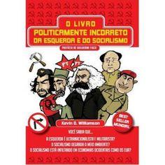 livro o guia politicamente incorreto da esquerda e do socialismo - http://www.cashola.com.br/blog/presentes/7-maneiras-diferentes-para-brincar-de-amigo-secreto-376