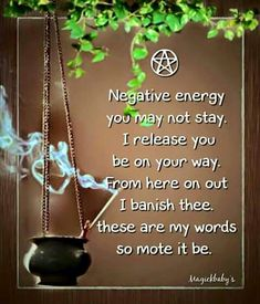 negative energy here, be gone, allow my heart to sing this song. give me the way of doing right, let my stance now here be tight. my demons here get out of town, let my heart rest here and now. blessed be, )O(