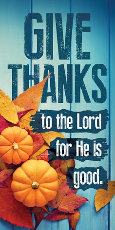 Church Banner – Fall & Thanksgiving – Give Thanks - Thanksgiving Messages Thanksgiving Messages, Thanksgiving Banner, Thanksgiving Prayer, Thanksgiving Blessings, Thanksgiving Food, Positive Inspiration, Autumn Inspiration, Thanksgiving Iphone Wallpaper, Bible Psalms
