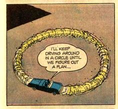 Solid solution.   I'll keep driving around in a circle until we figure out a plan.   #decisions