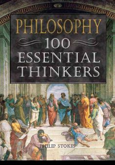 [philip stokes] philosophy 100 essential thinkers(bokos z1)