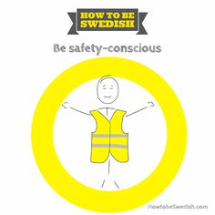Be safety-conscious - How to be Swedish