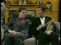 Stephen Fry (knitting) and Hugh Laurie (supervising)