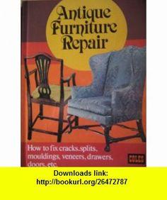 Antique Furniture Repair How to Fix Cracks, Splits, Mouldings, Veneers, Drawers, Doors, etc. Charles H. Hayward ,   ,  , ASIN: B000MGDM4I , tutorials , pdf , ebook , torrent , downloads , rapidshare , filesonic , hotfile , megaupload , fileserve