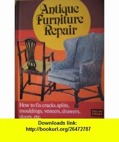 Antique Furniture Repair How to Fix Cracks, Splits, Mouldings, Veneers, Drawers, Doors, etc. Charles H. Hayward ,   ,  , ASIN: B000MGDM4I , tutorials , pdf , ebook , torrent , downloads , rapidshare , filesonic , hotfile , megaupload , fileserve