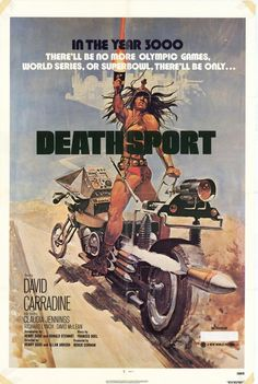 Official theatrical movie poster for Deathsport Starring David Carradine, Claudia Jennings, Richard Lynch, William Smithers Horror Movie Posters, Cinema Posters, Movie Poster Art, Film Posters, Horror Movies, Creepy Movies, Sci Fi Movies, Action Movies, Movies Free