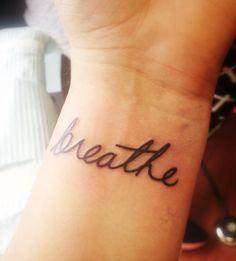 My new wrist tattoo ... Breathe