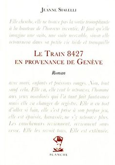 Le Bouquinovore: Le train 8427 en provenance de Genève, Jeanne Scialelly