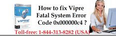 To know How to Fix #Vipre Fatal System Error Code 0x000000c4 read this blog or call +1-844-313-8282 for online help. The step-by-step process is clearly described right here by antivirus experts with nonstop online support service to solve various types of problems and other issues of #Vipre_antivirus.