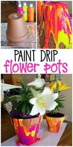 Paint drip flower pots to make with the kids! Mother's day gift idea from the kids. Pretty colors for gardeners, summer crafts, summer art projects!