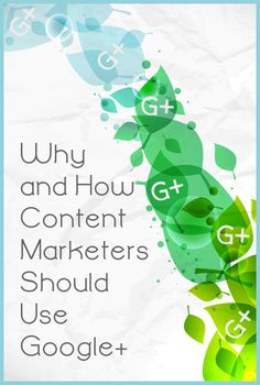 Why nd how content marketer should u g+ Marketing Communications, Content Marketing Strategy, Social Media Marketing, Business Marketing, Google Plus, Blog Writing, Pinterest Marketing, Social Media Tips, Learning