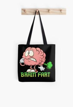 """a temporary mental lapse or failure to reason correctly. """"I'm having a brain fart and can't spell his name correctly"""" • Millions of unique designs by independent artists. Find your thing. Cotton Tote Bags, Reusable Tote Bags, Shopping Bag, Chiffon Tops, Brain, Finding Yourself, Artists, Unique, Stuff To Buy"""