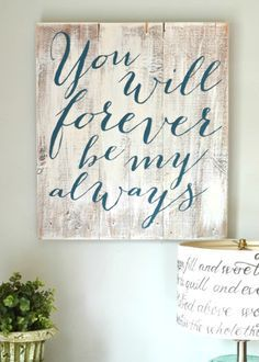 """You will forever be my always"" Wood Sign {customizable} - Aimee Weaver Designs website to order from. LOVE!"
